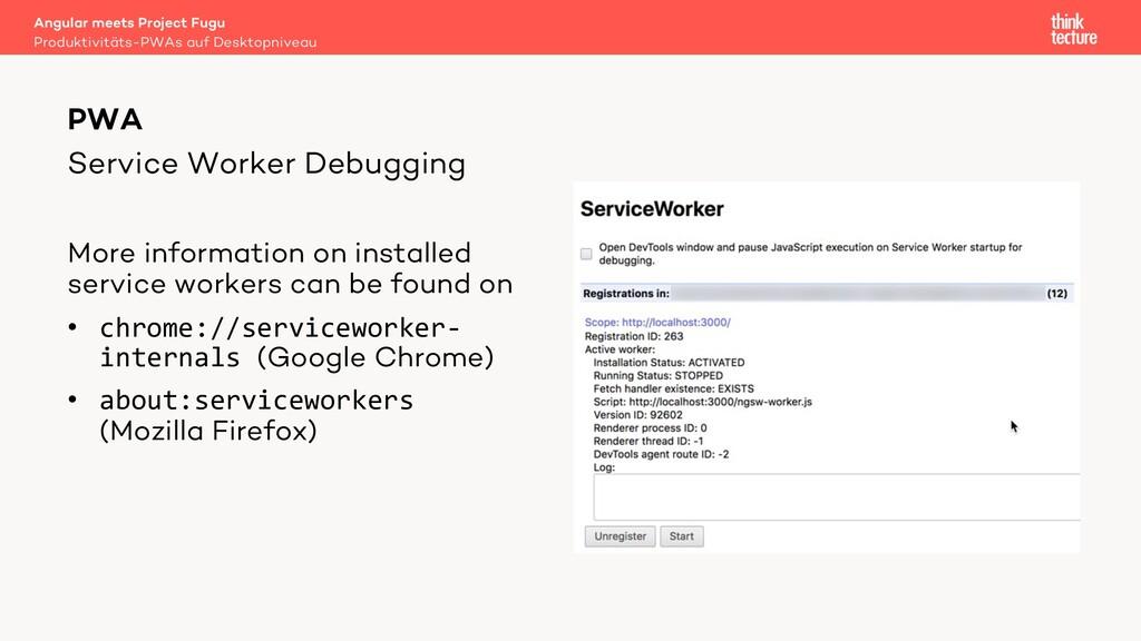 Service Worker Debugging More information on in...