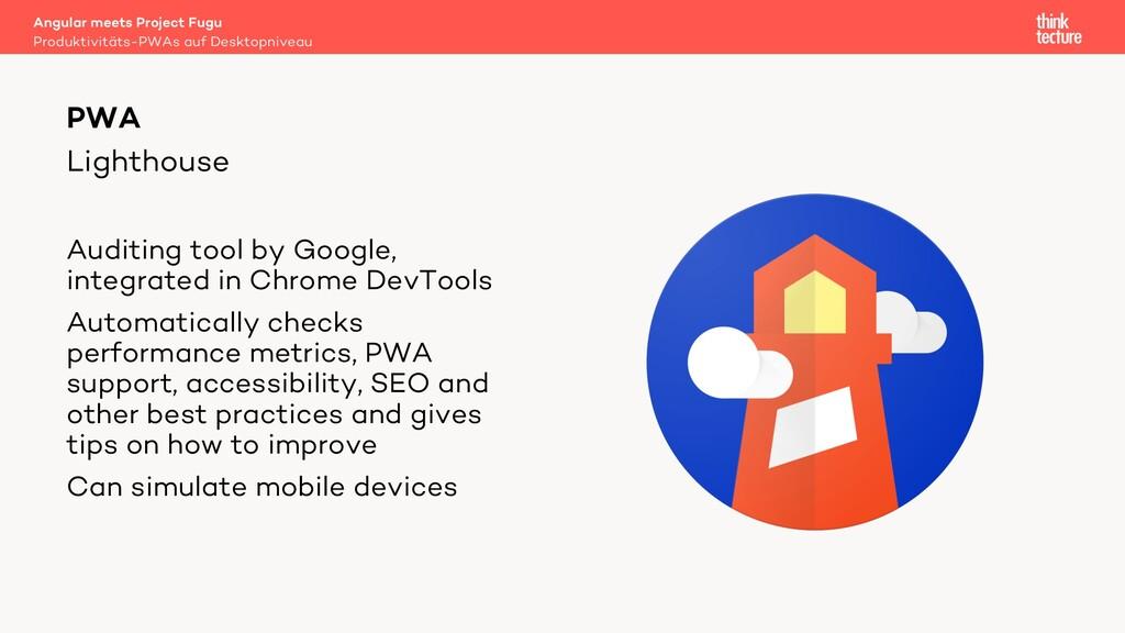 Lighthouse PWA Auditing tool by Google, integra...
