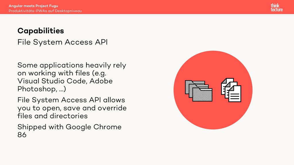 File System Access API Some applications heavil...