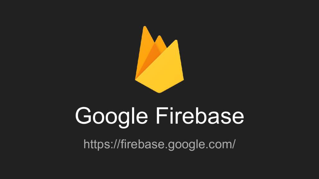 Google Firebase https://firebase.google.com/