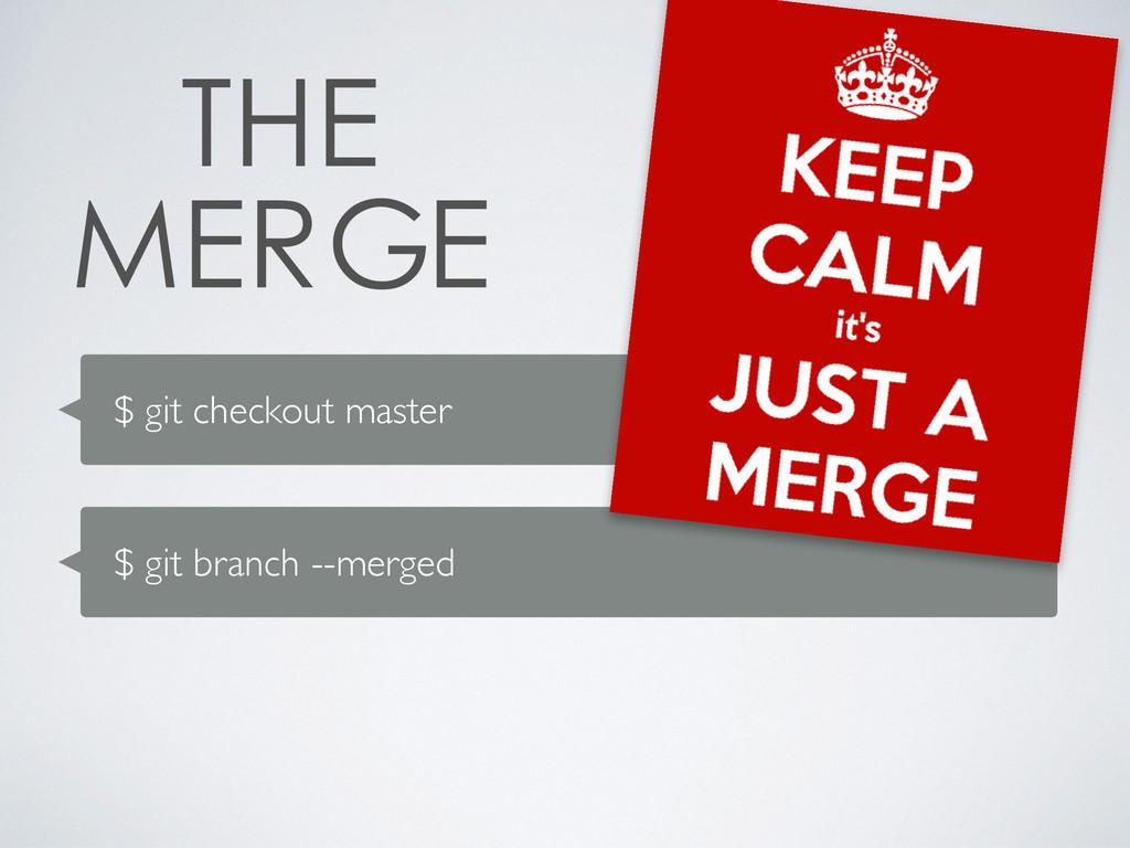 $ git checkout master $ git branch --merged  ...