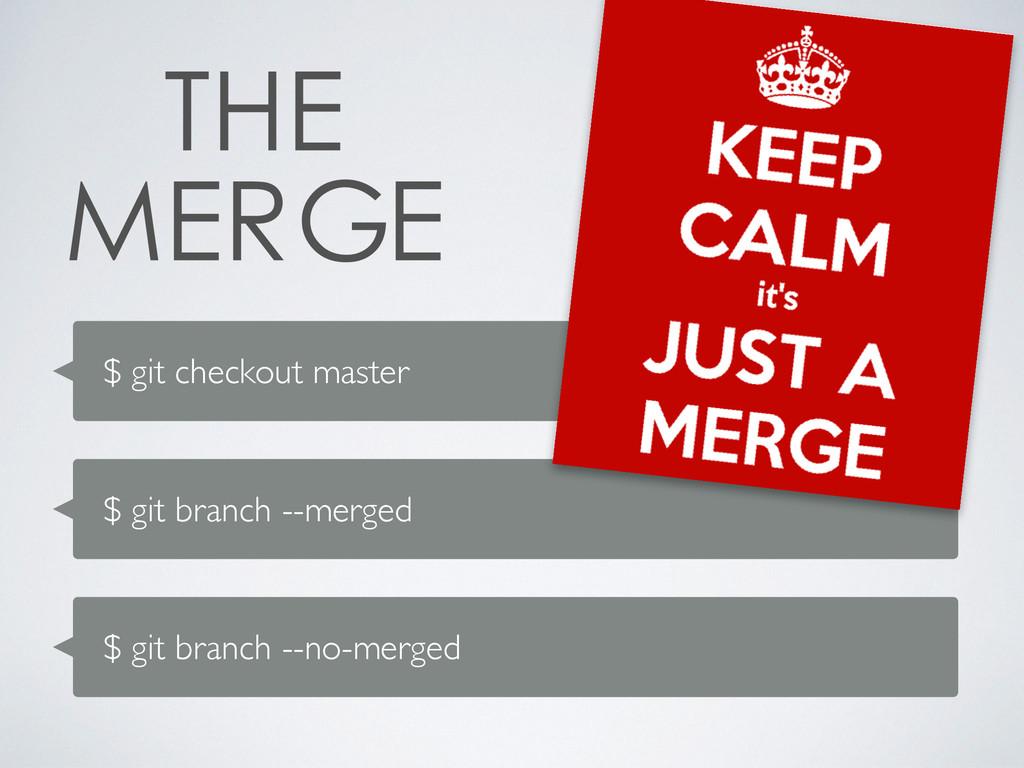 $ git checkout master $ git branch --merged $ g...
