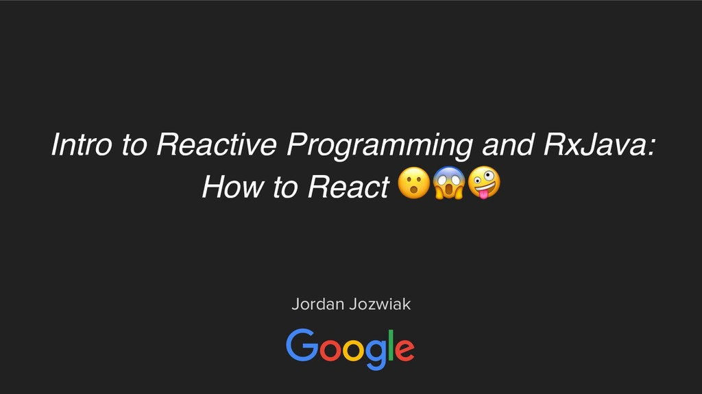Intro to Reactive Programming and RxJava: How t...