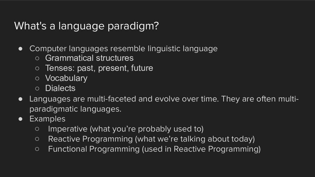 What's a language paradigm? ! Computer language...