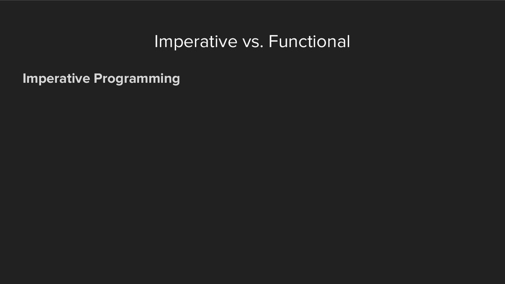 Imperative vs. Functional Imperative Programming
