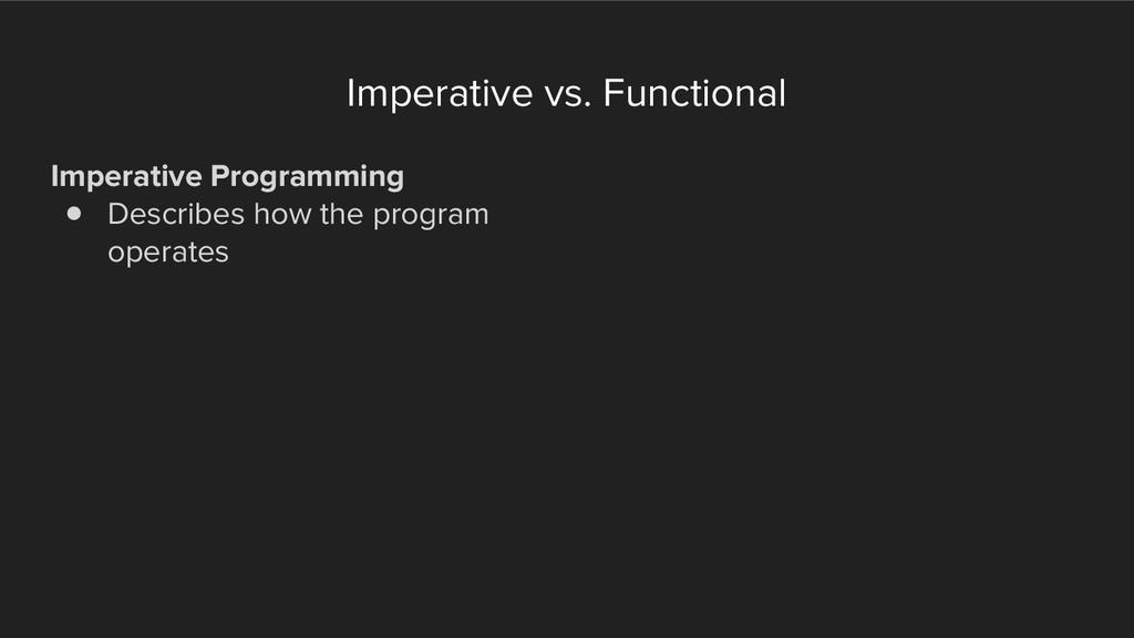 Imperative vs. Functional Imperative Programmin...