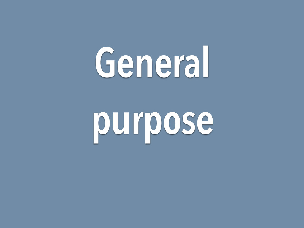 General purpose