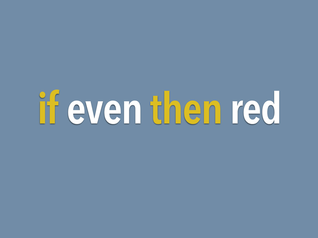if even then red