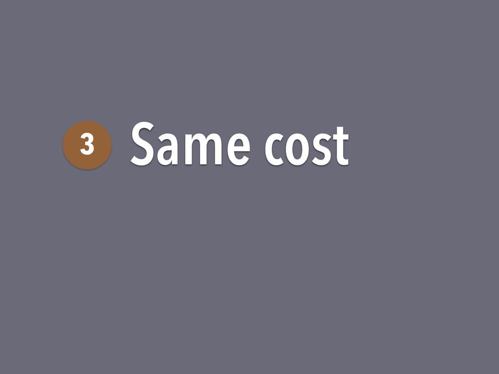 Same cost 3