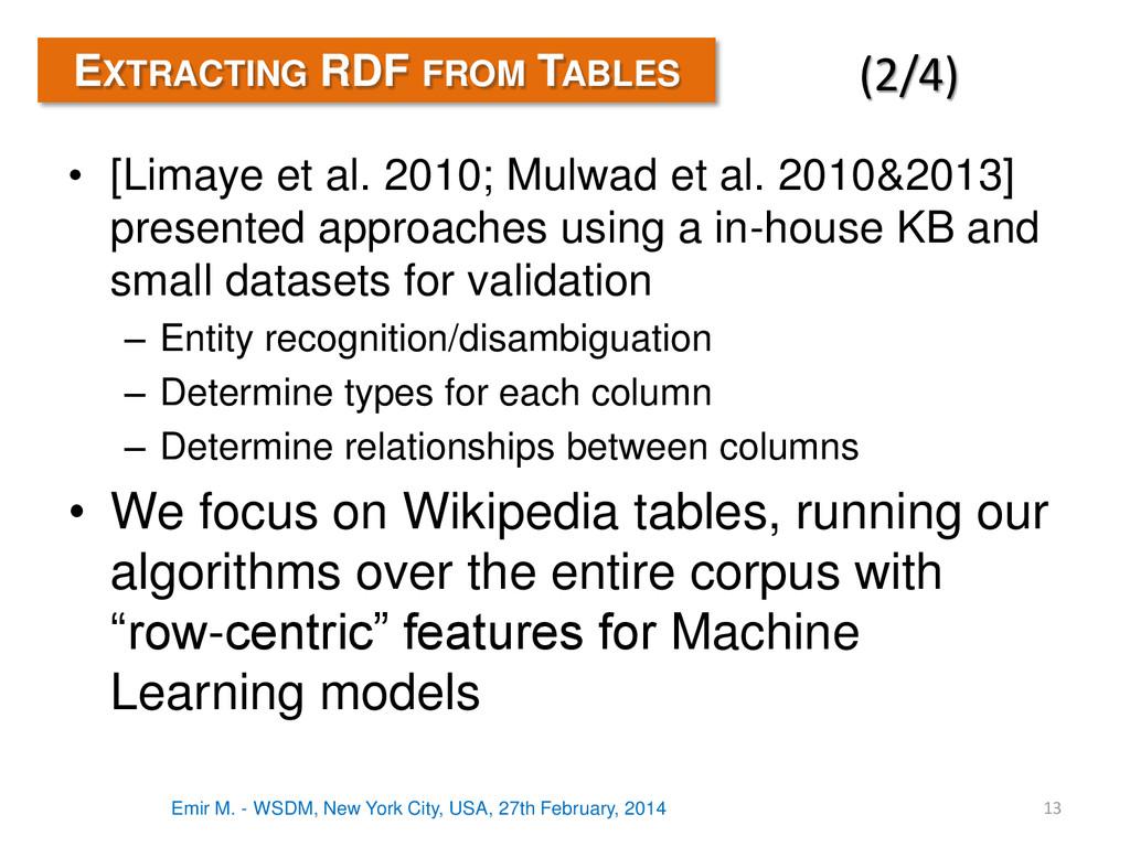 • [Limaye et al. 2010; Mulwad et al. 2010&2013]...