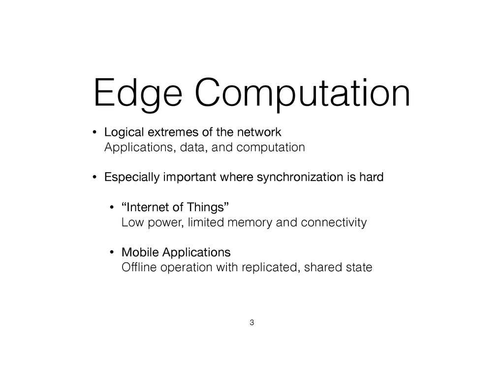 Edge Computation • Logical extremes of the netw...