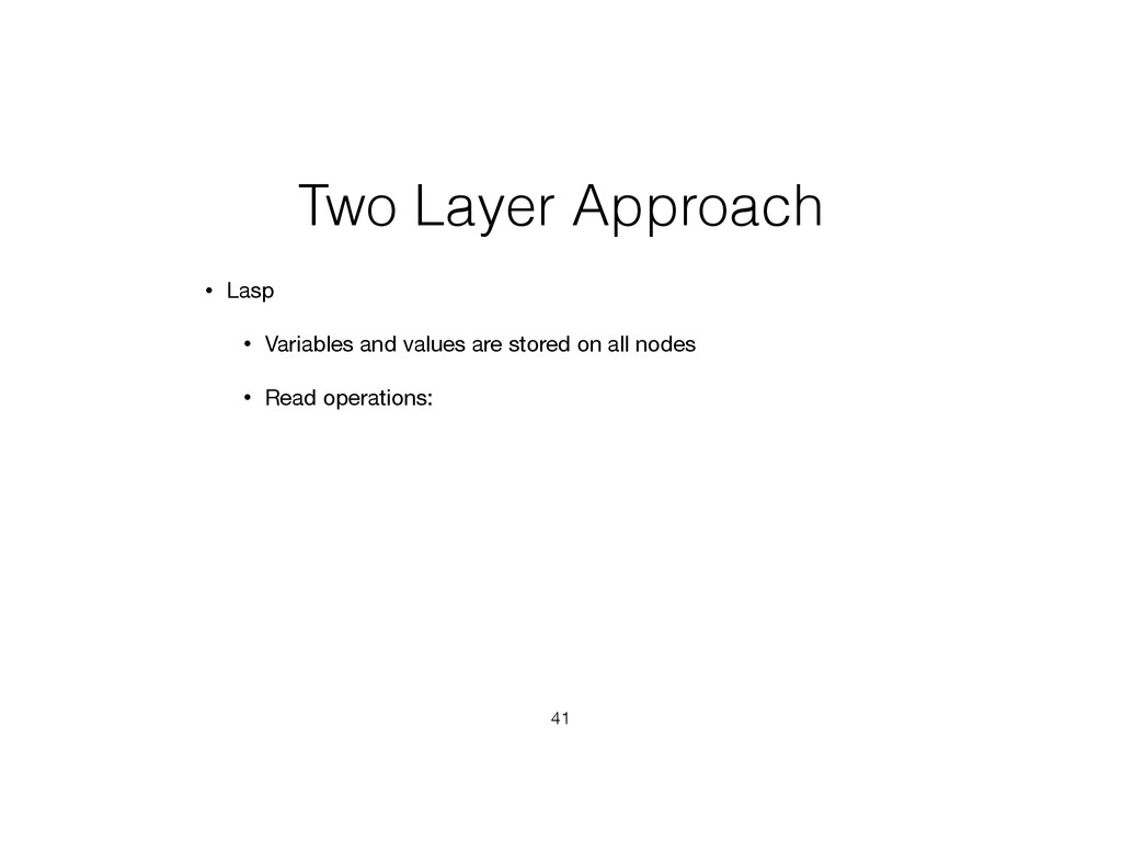 Two Layer Approach • Lasp • Variables and value...