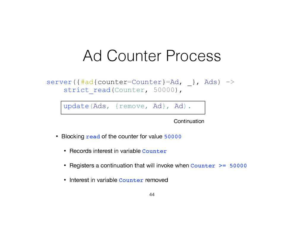 44 server({#ad{counter=Counter}=Ad, _}, Ads) ->...
