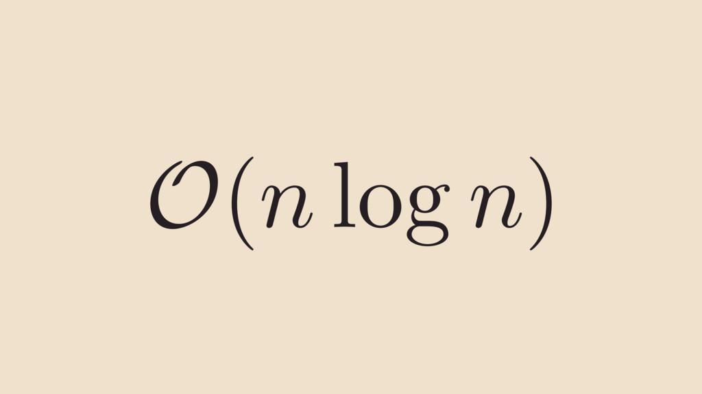 O ( n log n )