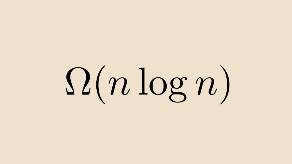 ⌦( n log n )