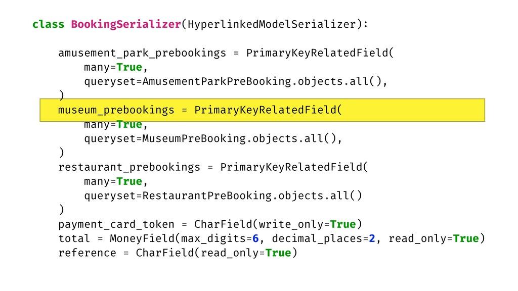 class BookingSerializer(HyperlinkedModelSeriali...