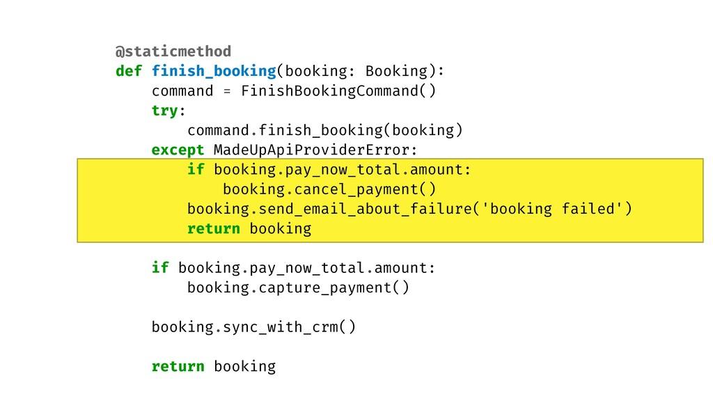 @staticmethod   def finish_booking(booking: Boo...