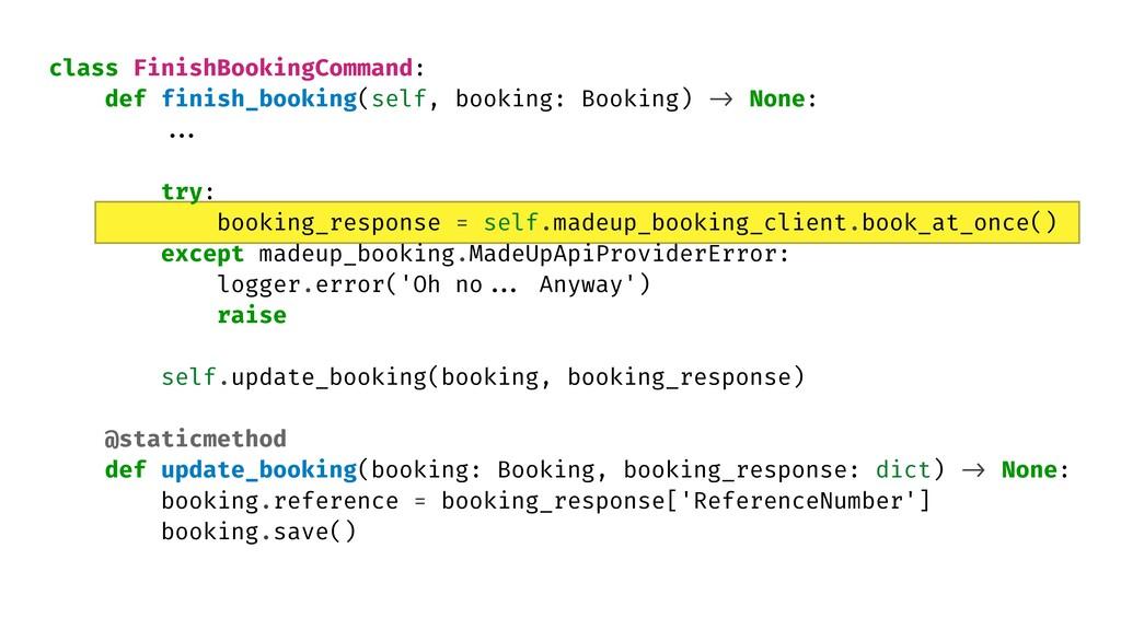 class FinishBookingCommand:   def finish_bookin...