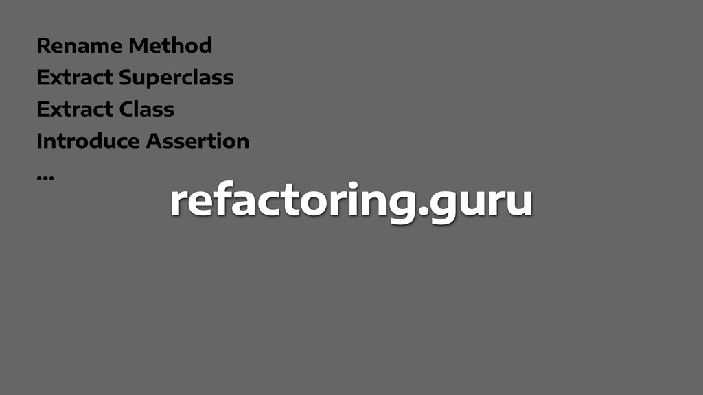 Rename Method   Extract Superclass   Extract Cl...
