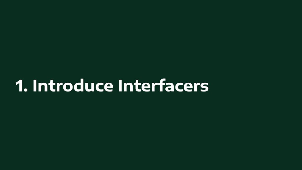 1. Introduce Interfacers