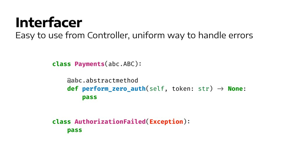 Interfacer Easy to use from Controller, uniform...