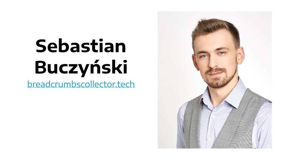 Sebastian Buczyński breadcrumbscollector.tech