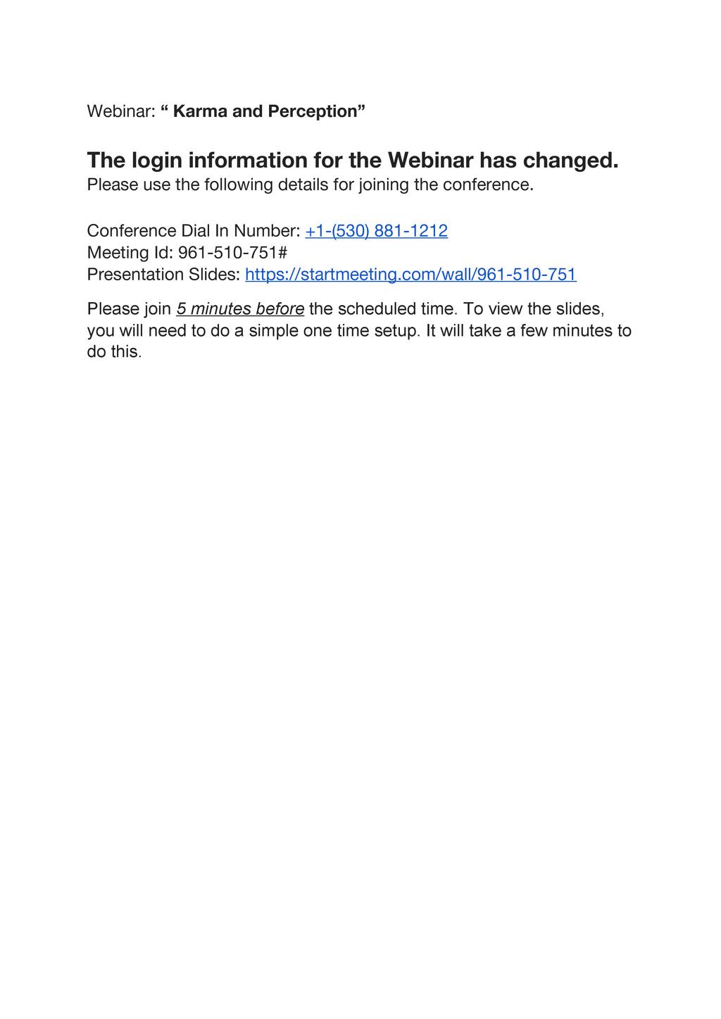 "Webinar: "" Karma and Perception"" The login info..."