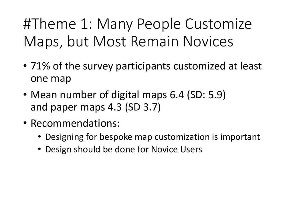 #Theme 1: Many People Customize Maps, but Most ...