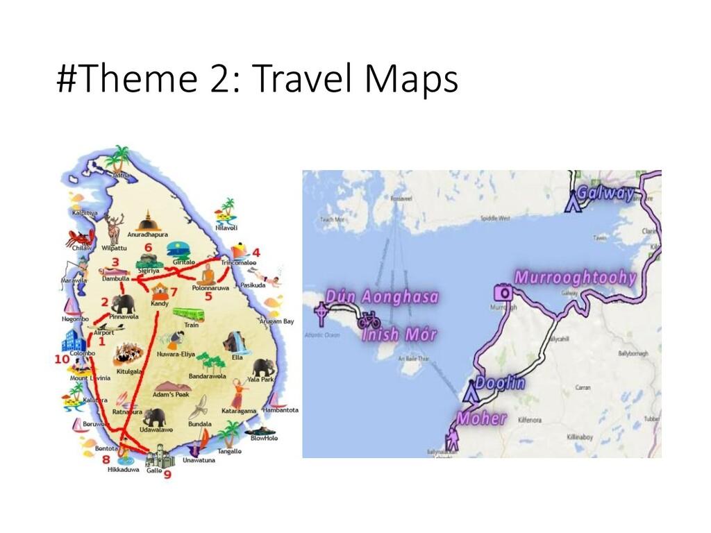 #Theme 2: Travel Maps