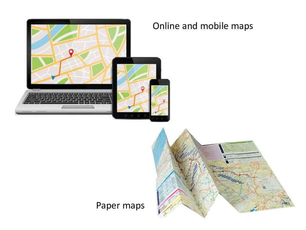 Online and mobile maps Paper maps