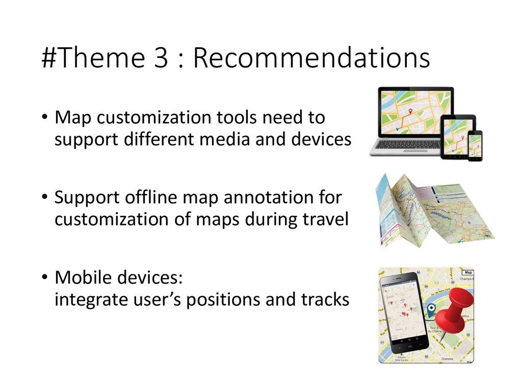 #Theme 3 : Recommendations • Map customization ...