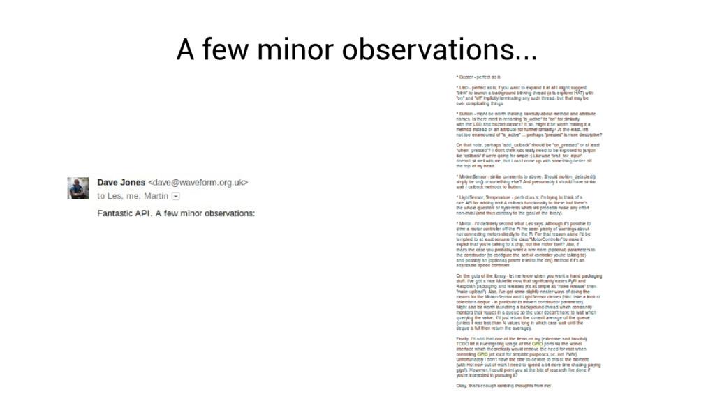 A few minor observations...