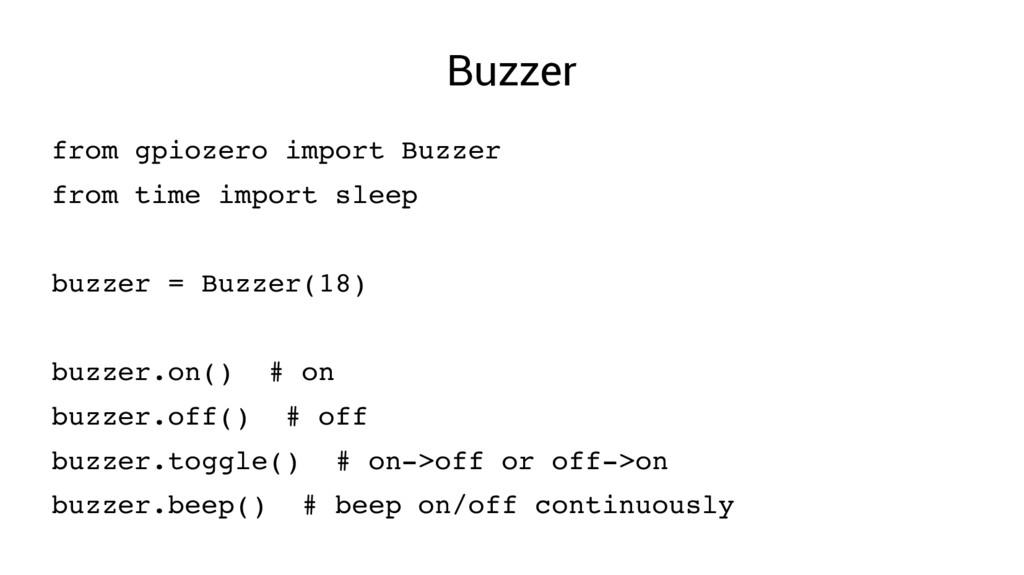 Buzzer from gpiozero import Buzzer from time im...