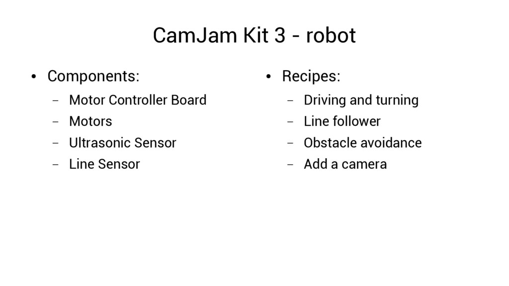 CamJam Kit 3 - robot ● Components: – Motor Cont...