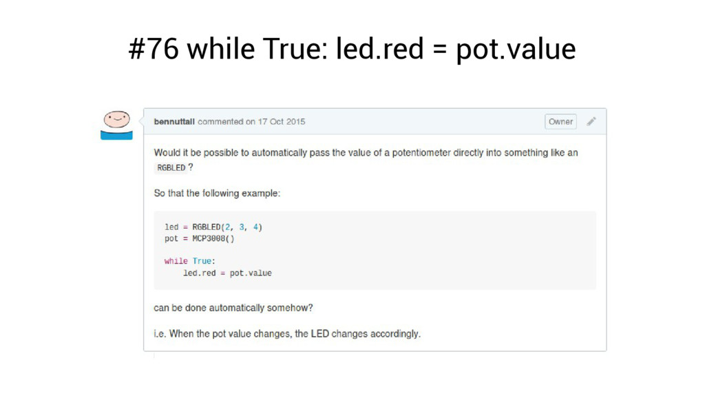 #76 while True: led.red = pot.value