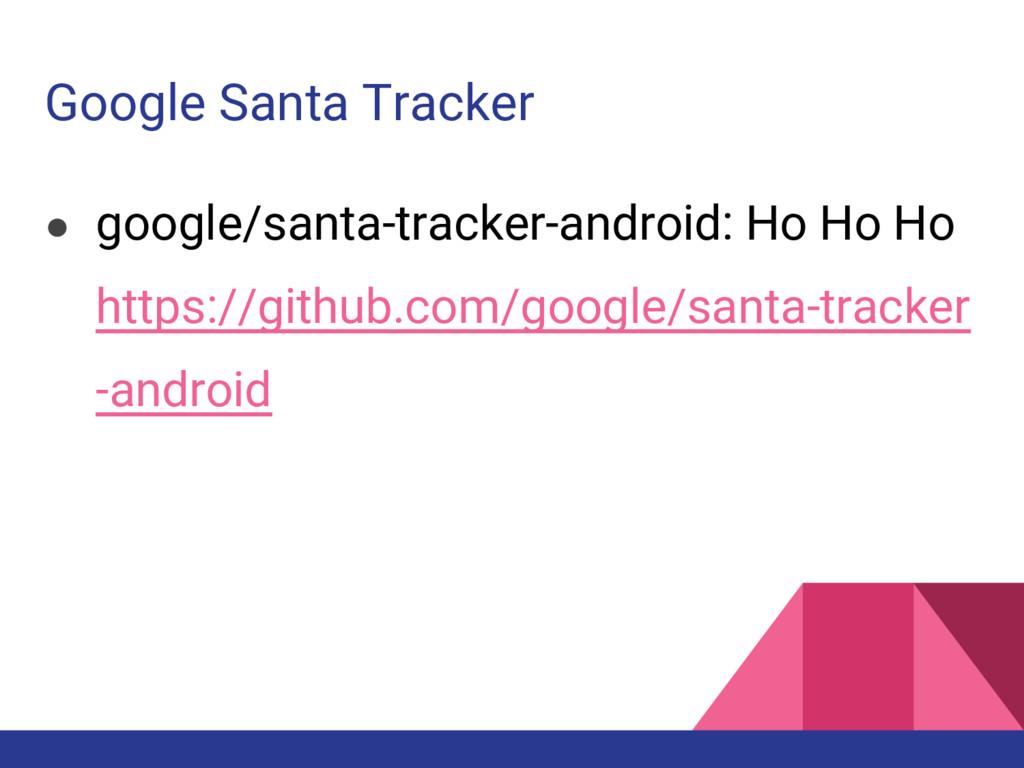Google Santa Tracker ● google/santa-tracker-and...