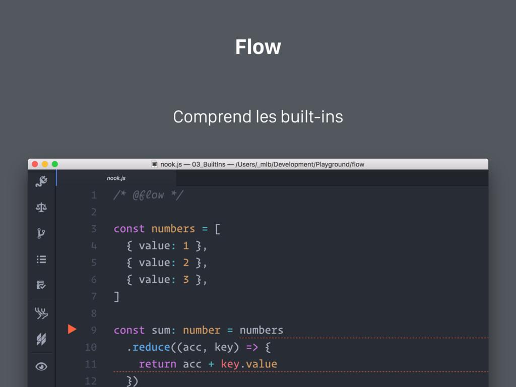 Flow Comprend les built-ins