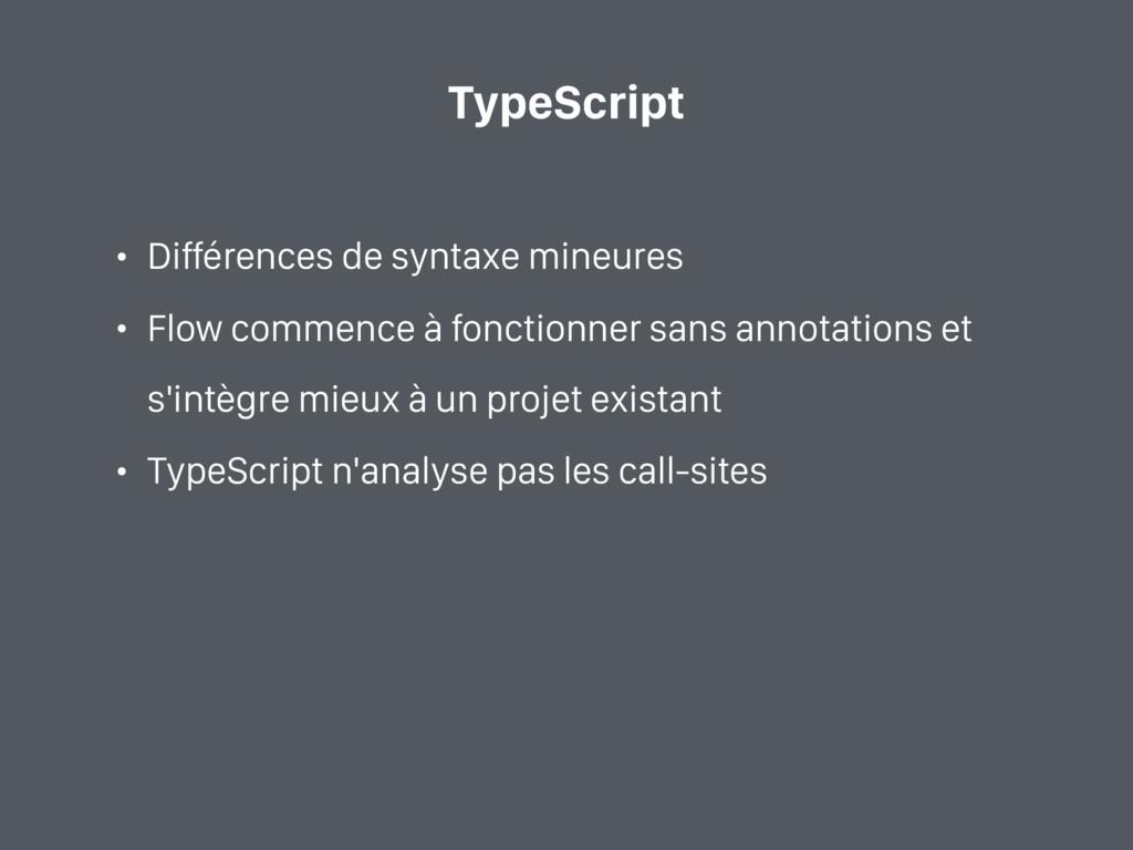 TypeScript • Différences de syntaxe mineures • ...