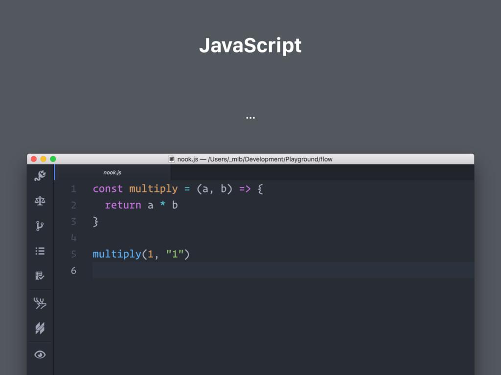 JavaScript …