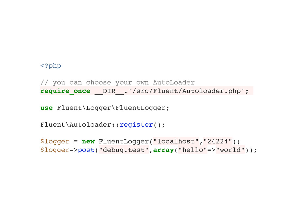 <?php! ! // you can choose your own AutoLoader!...