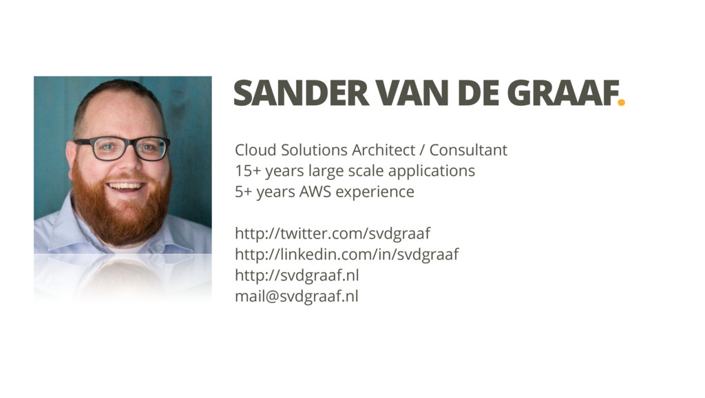 SANDER VAN DE GRAAF. Cloud Solutions Architect ...