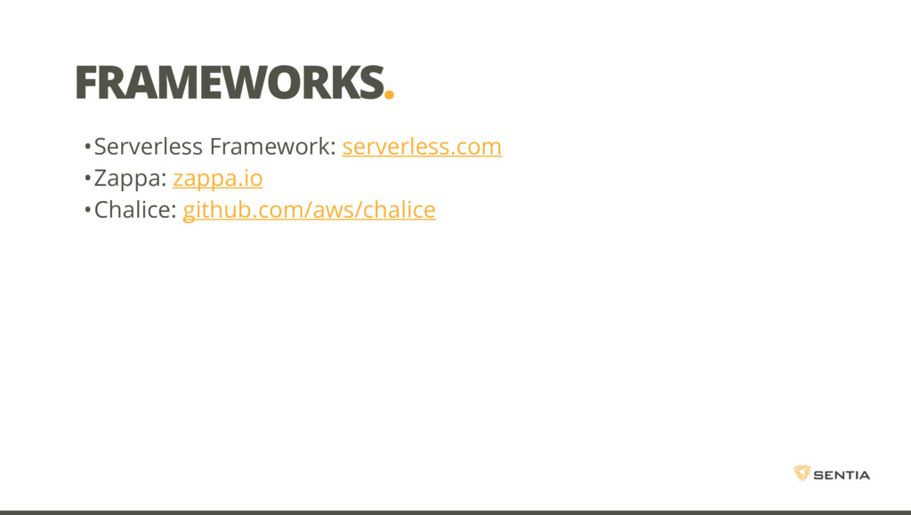 FRAMEWORKS. •Serverless Framework: serverless.c...
