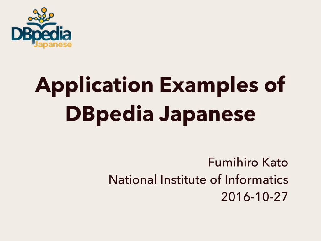 Application Examples of DBpedia Japanese Fumihi...