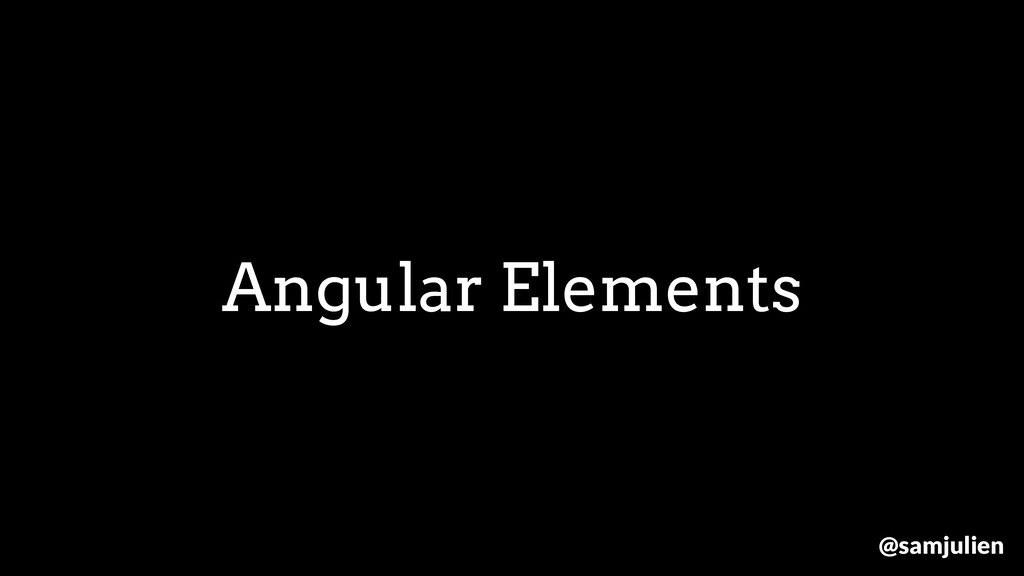 Angular Elements @samjulien