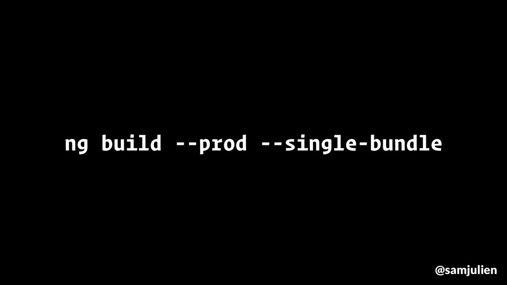 ng build --prod --single-bundle @samjulien