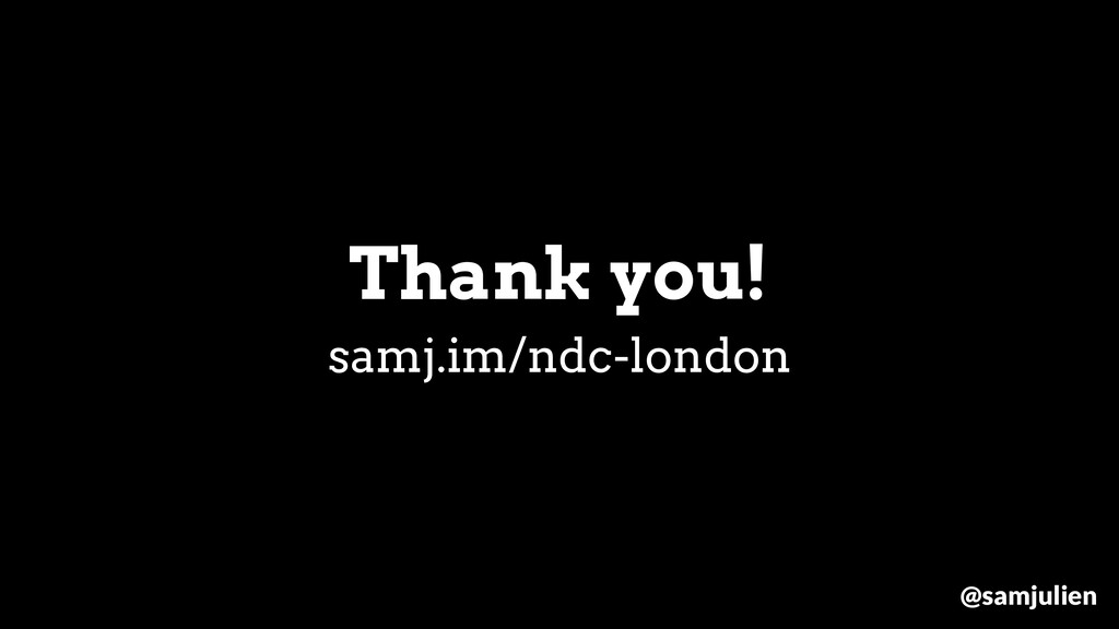 samj.im/ndc-london Thank you! @samjulien