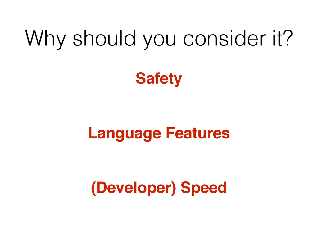 Why should you consider it? Safety Language Fea...