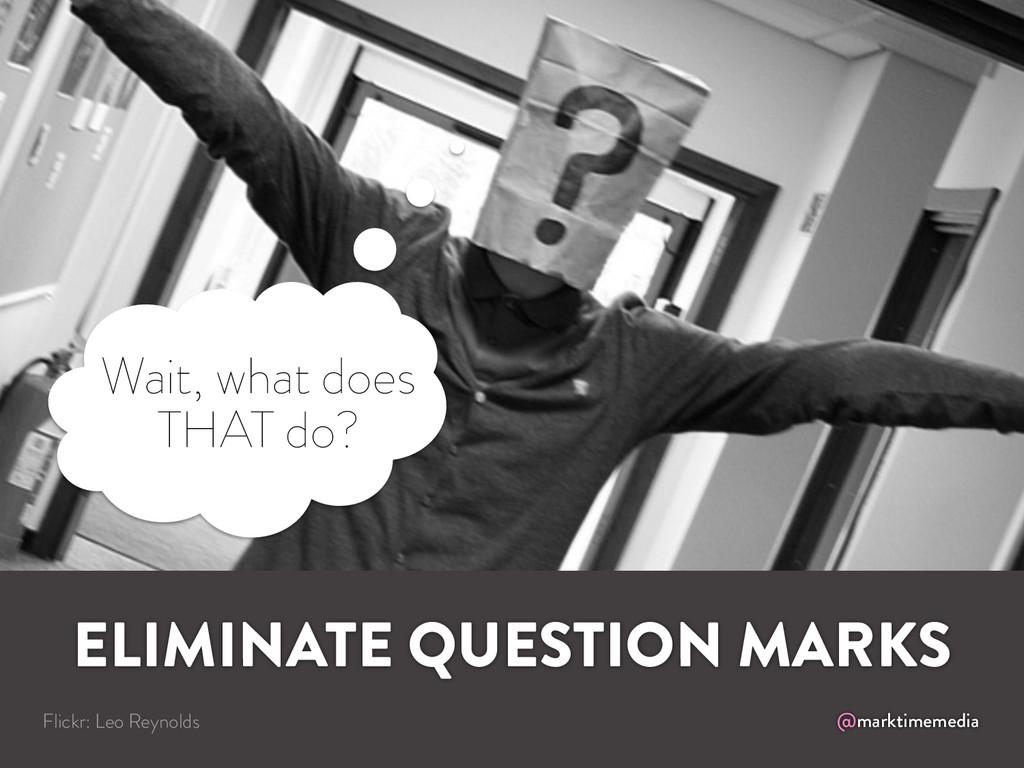 @marktimemedia ELIMINATE QUESTION MARKS Flickr:...