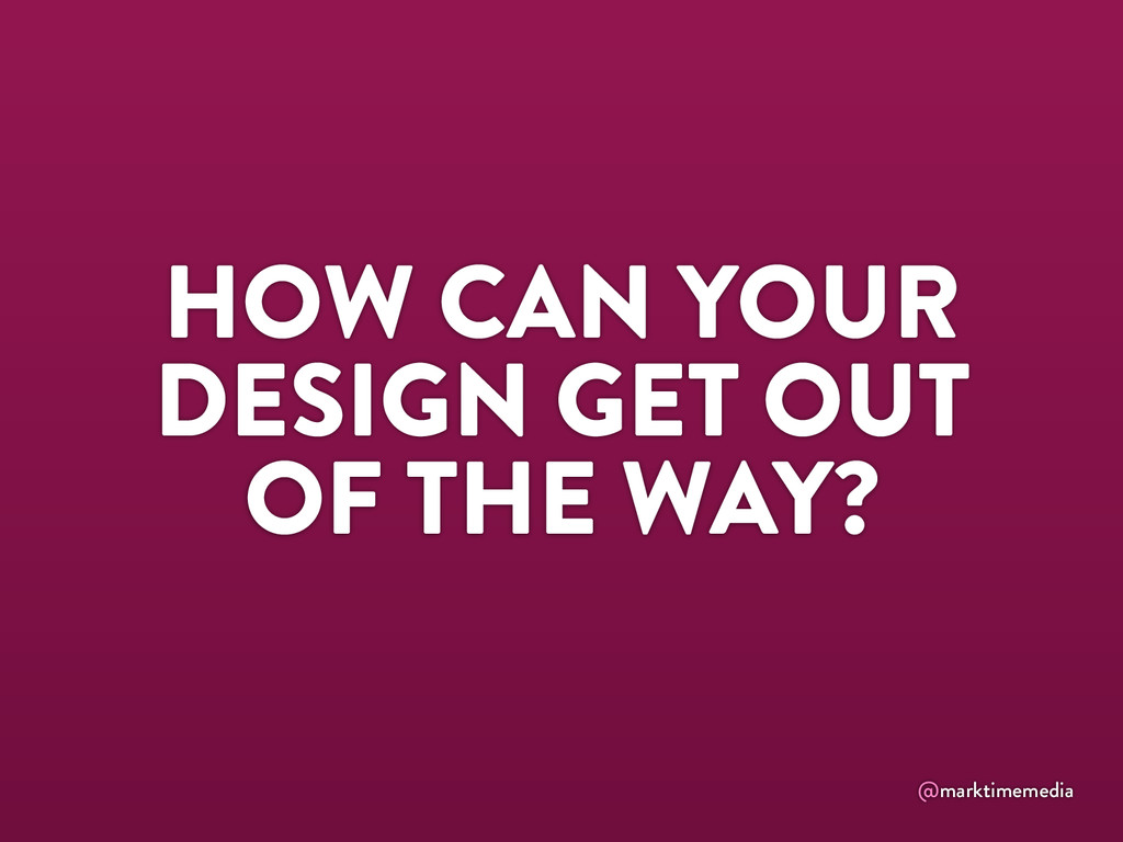 @marktimemedia HOW CAN YOUR DESIGN GET OUT OF T...