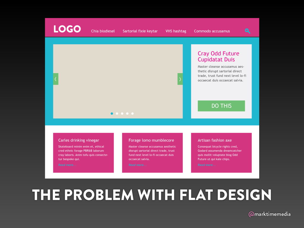 @marktimemedia THE PROBLEM WITH FLAT DESIGN